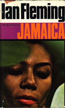 IAN FLEMING INTRODUCES JAMAICA. by Fleming, Ian; Cargill, Morris, editor.