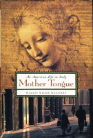 MOTHER TONGUE: An American Life in Italy. by Wilde-Menozzi, Wallis