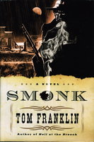 SMONK [OR WIDOW TOWN]: Being the Scabrous Adventures of E. O. Smonk & of the Whore Evavangeline in Clarke County, Alabama, Early in the Last Century. by Franklin, Tom