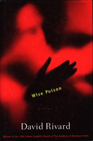 WISE POISON. by Rivard, David.