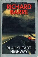 BLACKHEART HIGHWAY. by Barre, Richard.