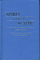 SPIRIT VERSUS SCALPEL: Traditional Healing and Modern Psychotherapy. by Adler, Leonore Loeb and B. Runi Mukherji, editors.