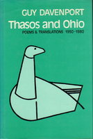 THASOS AND OHIO: Poems & Translations 1950-1980. by Davenport, Guy.