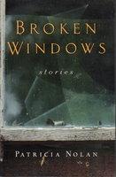 BROKEN WINDOWS: Stories. by Nolan, Patricia