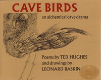 CAVE BIRDS: An Alchemical Cave Drama. by Hughes, Ted. Drawings by Leonard Baskin.