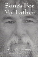 SONGS FOR MY FATHER: A Life's Journey. by Weene, Kenneth.