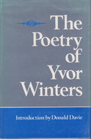 THE POETRY OF YVOR WINTERS. by Winters, Yvor. Introduction by Donald Davie.