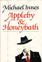 APPLEBY AND HONEYBATH. by Innes, Michael (pseudonym of J.I. M. Stewart).