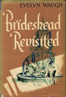 BRIDESHEAD REVISITED: The Sacred and Profane Memories of Captain Charles Ryder. by Waugh, Evelyn.