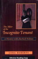 THE AFFAIR OF THE INCOGNITO TENANT: A Mystery with Sherlock Holmes. by Roberts, Lora.