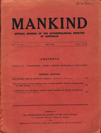 """""""The Healing Art in Primitive Society"""" in MANKIND: Official Journal of the Anthropological Societies of Australia Volume 4 Number 10. May 1953 by Cleland, J. B. and others."""