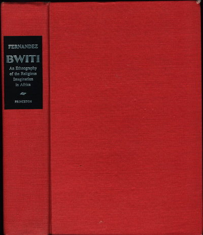 BWITI: An Ethnography of the Religious Imagination in Africa by Fernandez, James W.