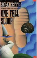 ONE FELL SLOOP. by Kenney, Susan.