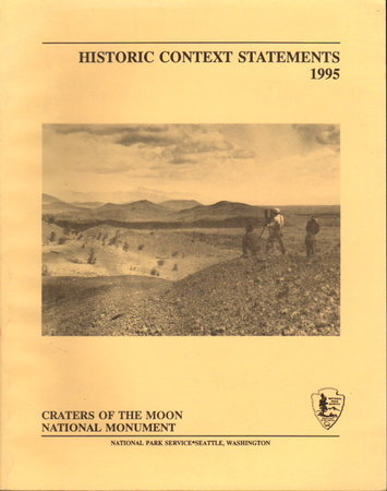 CRATERS OF THE MOON NATIONAL MONUMENT: Historic Context Statements, 1995. by Louter, David.