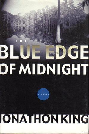 BLUE EDGE OF MIDNIGHT. by King, Jonathon.