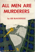 ALL MEN ARE MURDERERS. by Blackstock, Lee.