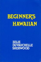 BEGINNER'S HAWAIIAN. by Sherwood, Zelie Duvauchelle.