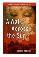 A WALK ACROSS THE SUN. by Addison, Corban.