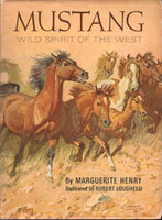 MUSTANG: Wild Spirit of the West. by Henry, Marguerite (Robert Lougheed, illustrator).