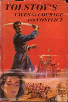 TOLSTOY'S TALES OF COURAGE AND CONFLICT. by Tolstoy, Count Leo N. ; edited by Charles Neider