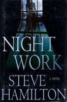 NIGHT WORK. by Hamilton, Steve.