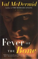 FEVER OF THE BONE. by McDermid, Val.