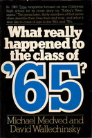 WHAT REALLY HAPPENED TO THE CLASS OF '65? by Medved, Michael and David Wallechinsky.