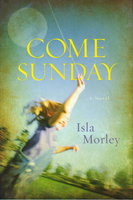 COME SUNDAY. by Morley, Isla.