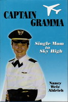 CAPTAIN GRAMMA: Single Mom to Sky High. by Aldrich, Nancy Welz