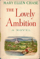 THE LOVELY AMBITION. by Chase, Mary Ellen.