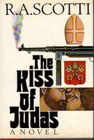 THE KISS OF JUDAS by Scotti, R. A.