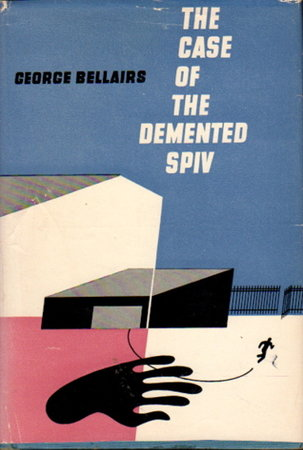 THE CASE OF THE DEMENTED SPIV. by Bellairs, George.