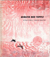 WINGFIN AND TOPPLE. by Valens, Evan G. Jr; Clement Hurd, illustrator.