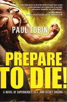 PREPARE TO DIE! by Tobin, Paul,