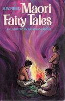 MAORI FAIRY TALES. by Reed, A.W.; Raymond Labone, illustrator.