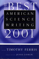 THE BEST AMERICAN SCIENCE WRITING 2001. by Ferris, Timothy, editor. .