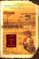 RAINBOW'S END: A Memoir of Childhood, War, and an African Farm. by St. John, Lauren.