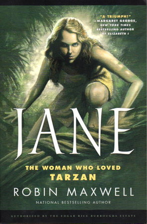 JANE: The Woman Who Loved Tarzan. by Maxwell, Robin.