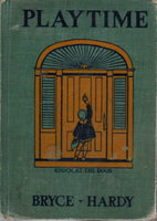PLAYTIME. by Bryce, Catherine T. and Rose Lees Hardy, Illustrated by Mafinel Wright Barney.