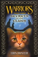 WARRIORS: FIELD GUIDE: SECRETS OF THE CLANS. by Hunter, Erin.