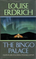 THE BINGO PALACE. by Erdrich, Louise.