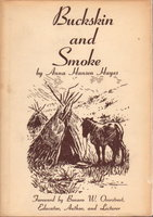 BUCKSKIN AND SMOKE. by Hayes, Anna Hansen.