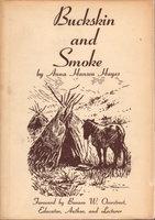 BUCKSKIN AND SMOKE. by Hayes, Anna Hansen.