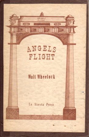 ANGELS FLIGHT. by Wheelock, Walt, introduction by W. W. Robinson, illustrations by Ruth Daly.