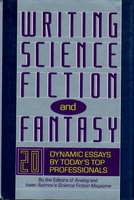 WRITING SCIENCE FICTION AND FANTASY. by Dozois, Gardner; Lee, Tina; Schmidt, Stanley; Strock, Ian Randal; Williams, Sheila, editors.