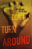 DON'T TURN AROUND. by Gagnon, Michelle.
