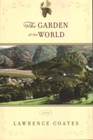 THE GARDEN OF THE WORLD. by Coates, Lawrence.