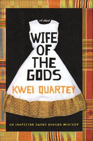 WIFE OF THE GODS. by Quartey, Kwei
