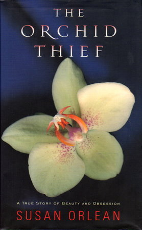 THE ORCHID THIEF. by Orlean, Susan.