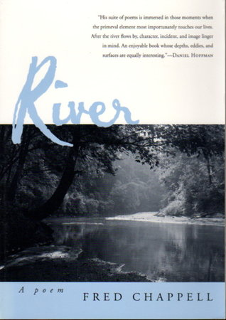 RIVER: A Poem. by Chappell, Fred.